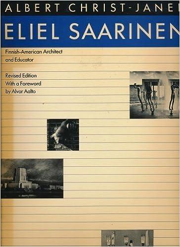 Eliel Saarinen: Finnish-American Architect and Educator by Albert Christ-Janer (1984-10-03)