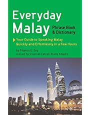 Everyday Malay Phrase Book and Dictionary: Your Guide to Speaking Malay Quickly and Effortlessly in a Few Hours