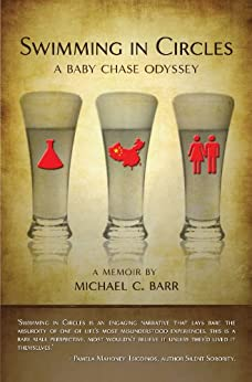 Swimming In Circles: A Baby Chase Odyssey by [Barr, Michael]