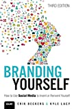 Branding Yourself: How to Use Social Media to Invent or Reinvent Yourself (Que Biz-Tech) by Erik Deckers