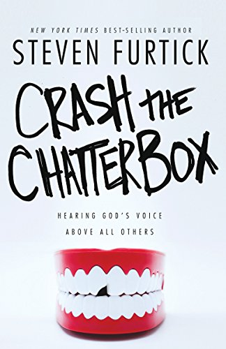 (Crash the Chatterbox: Hearing God's Voice Above All Others)