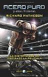 Acero puro y otras historias par Matheson