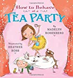 How to Behave at a Tea Party, Madelyn Rosenberg, 0062279262