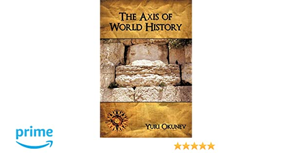 THE AXIS OF WORLD HISTORY