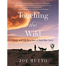 Touching the Wild: Living with the Mule Deer of Deadman Gulch
