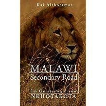 "Malawi Secondary Road. Im Geisterwald von Nkhotakota (Reihe ""Real Adventures"" 2) (German Edition)"