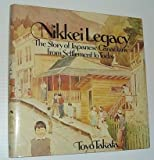 Nikkei Legacy : The Story of Japanese Canadians from Settlement to Today, Takata, Toyo, 0919601944