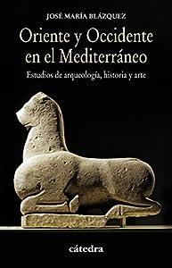 Oriente y Occidente en el Mediterráneo (Historia. Serie Menor) (Spanish Edition)