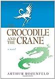 Image of The Crocodile and the Crane: A Novel of Immortality and Apocalypse