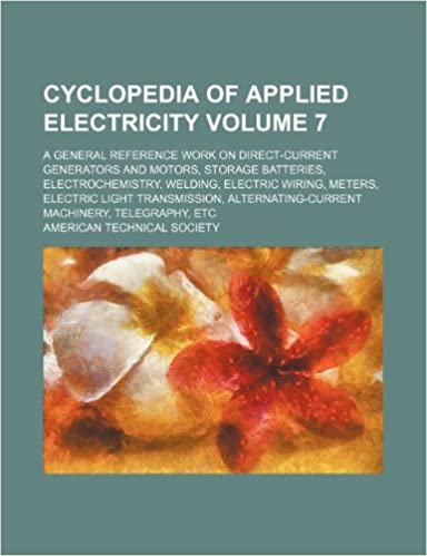 Cyclopedia of applied electricity Volume 7 ; a general