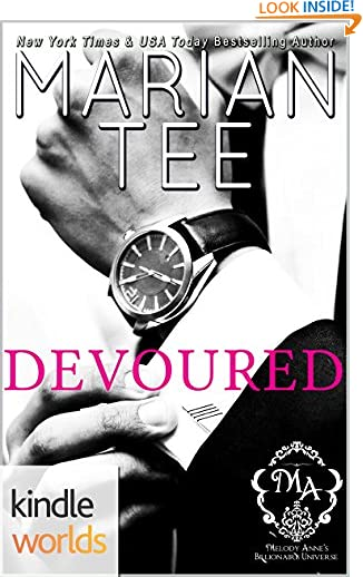 Melody Anne's Billionaire Universe: Devoured (Kindle Worlds Novella) by Marian Tee