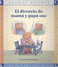 El Divorcio de Mama y Papa Oso (Buenas Noches): Amazon.es