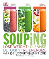 Souping: Lose Weight – Cleanse – Detoxify – Re-Energize Front Cover