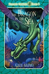 Dragon Keepers #5: The Dragon in the Sea Kindle Edition