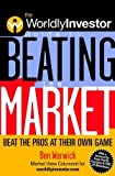 The WorldlyInvestor Guide to Beating the Market, Ben Warwick and Wordly Information Net Staff, 0471394262