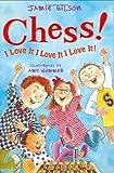 Chess! I Love It! I Love It! I Love It!