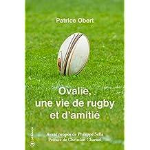 Ovalie, une vie de rugby et d'amitié: Un très beau récit de vie (French Edition)