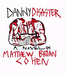 Danny Disaster by [Cohen, Matthew Brian]