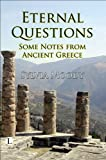 Eternal Questions: Some Notes from Ancient Greece, Sylvia Moody, 0718830784