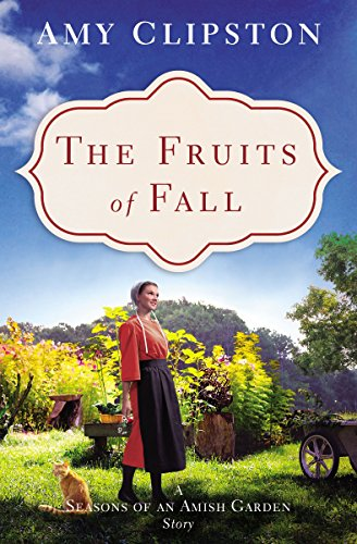 The Fruits of Fall: A Seasons of an Amish Garden Story