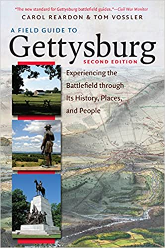 A Field Guide to Gettysburg, Second Edition: Experiencing the Battlefield through Its History, Places, and People