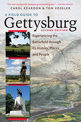 A Field Guide to Gettysburg, Second Edition: Experiencing the Battlefield through Its History, Places, and People [Carol Reardon - Tom Vossler] (Tapa Blanda)
