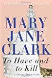 To Have and to Kill, Mary Jane Clark, 0062117165