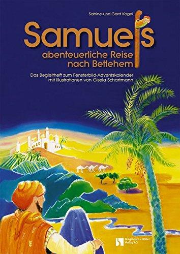Samuels abenteuerliche Reise nach Betlehem: Fensterbild-Adventskalender mit Begleitheft, ab 6 Jahre