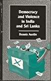 Democracy and Violence in India, Dennis Austin, 1855672227