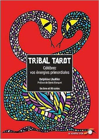 185f59d2ed9738 Amazon.fr - Tribal Tarot   Célébrez vos énergies primordiales - Delphine  Lhuillier, Denis Marquet - Livres
