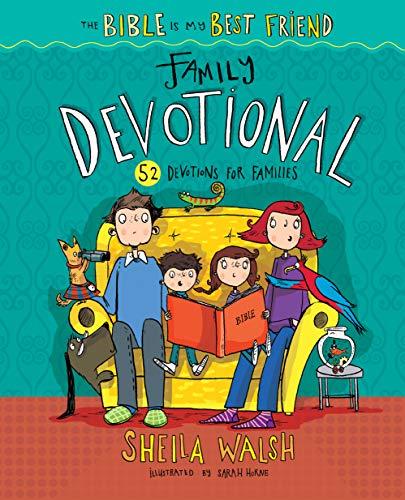 The Bible Is My Best Friend--Family Devotional: 52 Devotions for Families (Best Of The Bible)