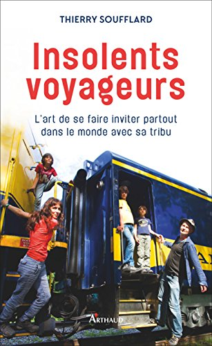 Amazon.com: Insolents voyageurs. Lart de se faire inviter ...