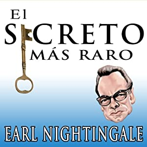 El Secreto Mas Raro [The Strangest Secret] Audiobook