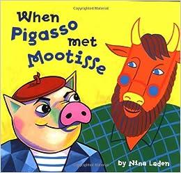 When Pigasso Met Mootisse: Nina Laden: 0765145011211: Amazon.com ...