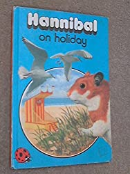 Hannibal on Holiday (Animals Stories)