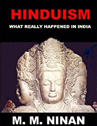 HINDUISM: What Really Happenned in India