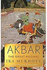 Akbar: The Great Mughal Kindle Edition