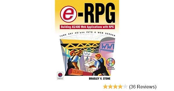 e-RPG: Building AS/400 Web Applications with RPG: Bradley V  Stone