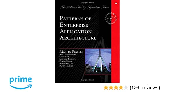 Patterns of Enterprise Application Architecture: Martin