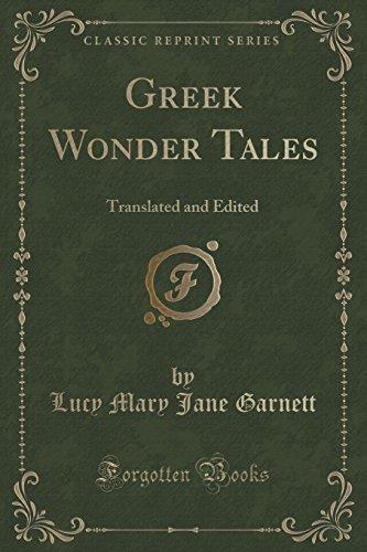 Greek Wonder Tales: Translated and Edited (Classic Reprint)