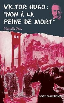 Victor Hugo : 'Non à la peine de mort' par Szac
