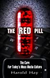 The Red Pill: The Cure for Today's Mass Media Culture
