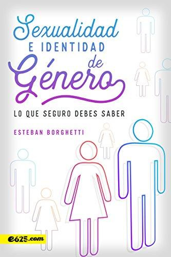 Sexualidad e Identidad de Género: lo que seguro debes saber (Spanish Edition)