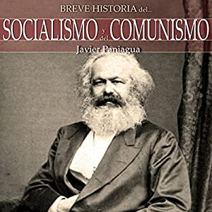 Breve historia del Socialismo y del Comunismo Audiobook by Javier Paniagua Narrated by Juan Magraner