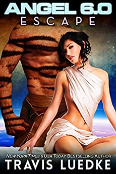 Angel 6.0: Escape (Space Opera Romance) (Angel 6.0, Book 2) by [Luedke, Travis]