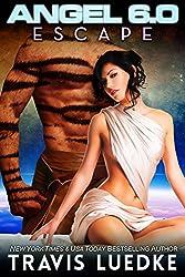 Angel 6.0: Escape (Scifi Harem) (Angel 6.0, Book 2)