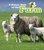 A Nature Walk on the Farm (Read and Learn: Nature Walks)