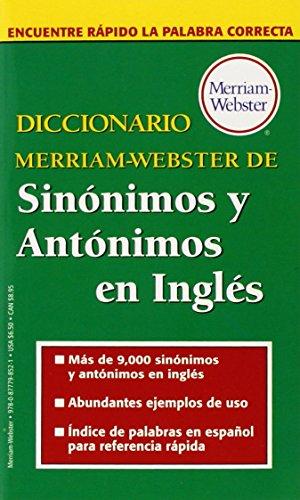 Diccionario Merriam-Webster de Sinonimos y Antonimos En Ingles (Spanish Edition) [Merriam-Webster] (De Bolsillo)