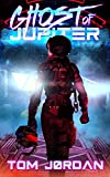 Ghost of Jupiter (Jade Saito - Action Sci-Fi Series Book 1)