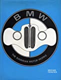 img - for B. M. W.: The Bavarian Motor Works book / textbook / text book